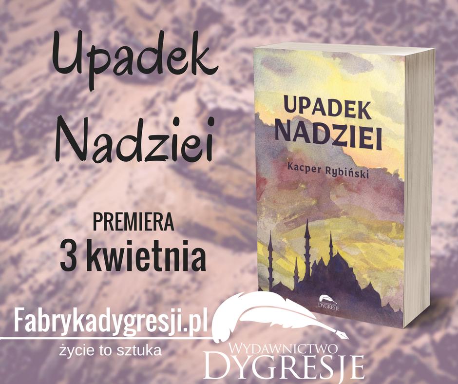 Kacper Rybiński – Upadek Nadziei + konkurs patronacki!