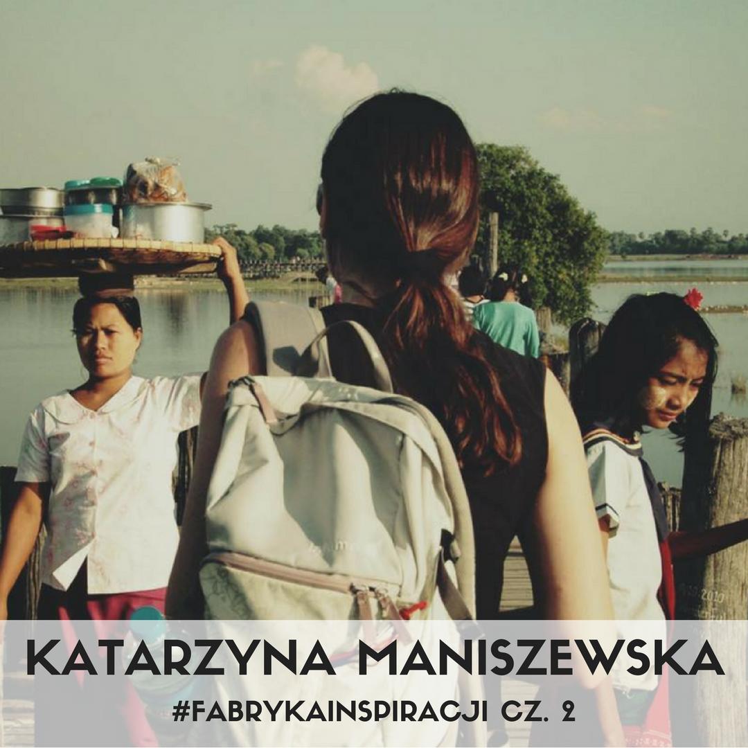 Katarzyna Maniszewska — Podróżnik bez powodu!