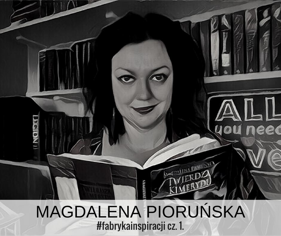 Magdalena Pioruńska – Z Szuflady do Twierdzy i na salony!