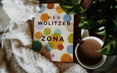 """Meg Wolitzer, """"Żona"""". Sprawdź, czy nie jesteś jak ona! (Zwłaszcza, jeśli lubisz pisać)."""