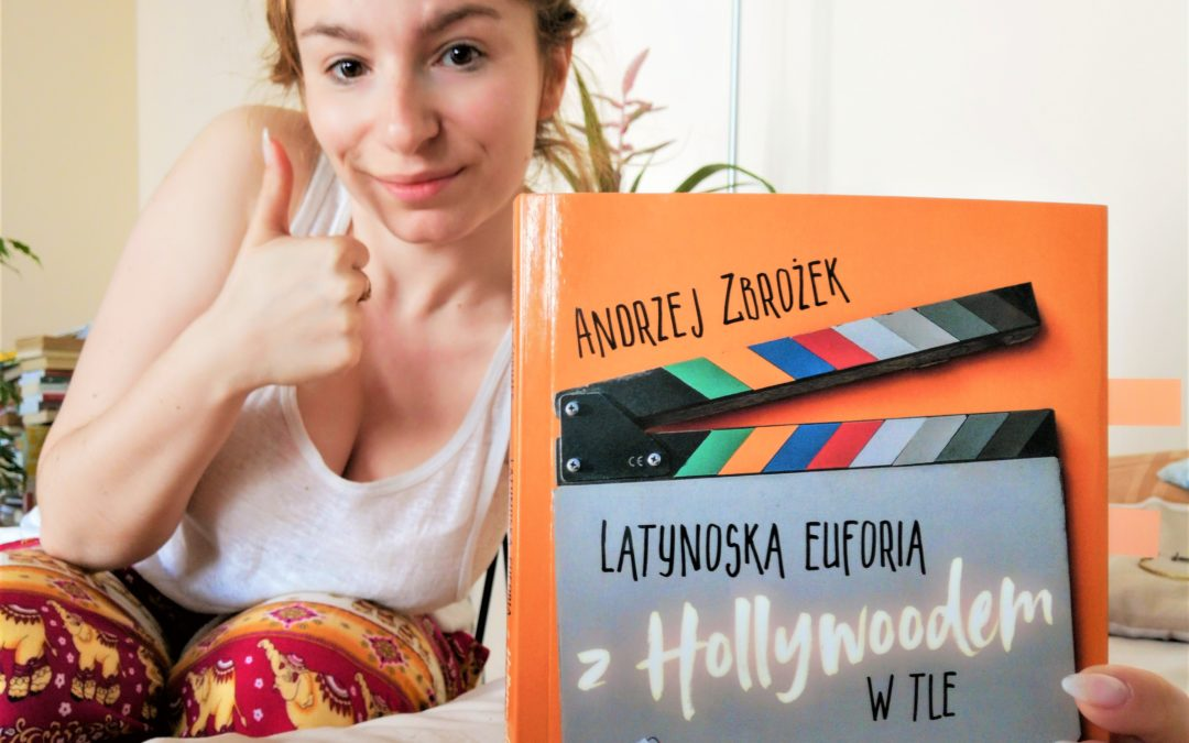 Latynoska euforia z Hollywoodem w tle Andrzeja Zbrożka