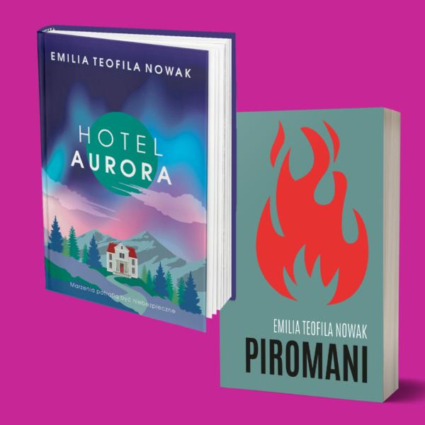Piromani Hotel Aurora Pakiet książek Emilii Teofili Nowak