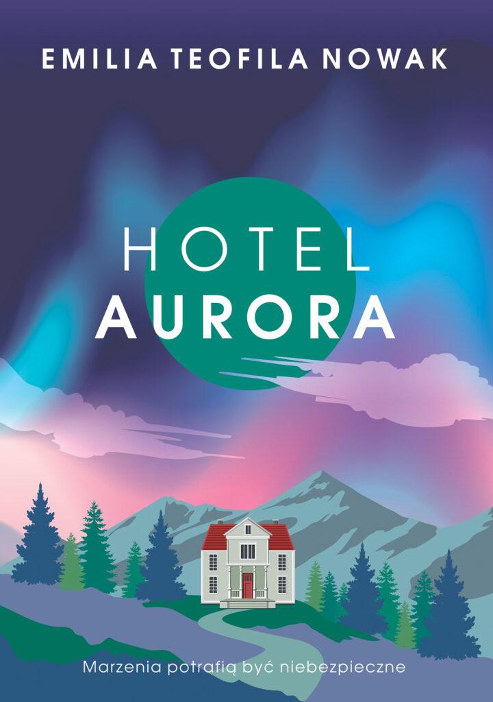 Hotel Aurora okładka Emilia Teofila Nowak powieść dla kobiet