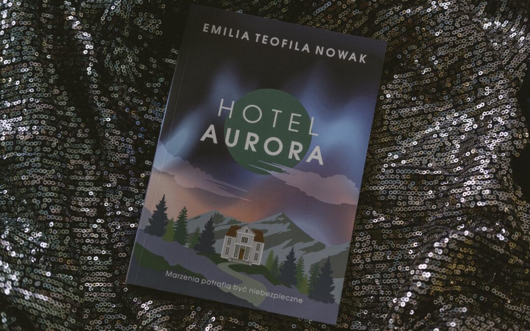 Hotel Aurora książka Emilia Teofila Nowak szara godzina