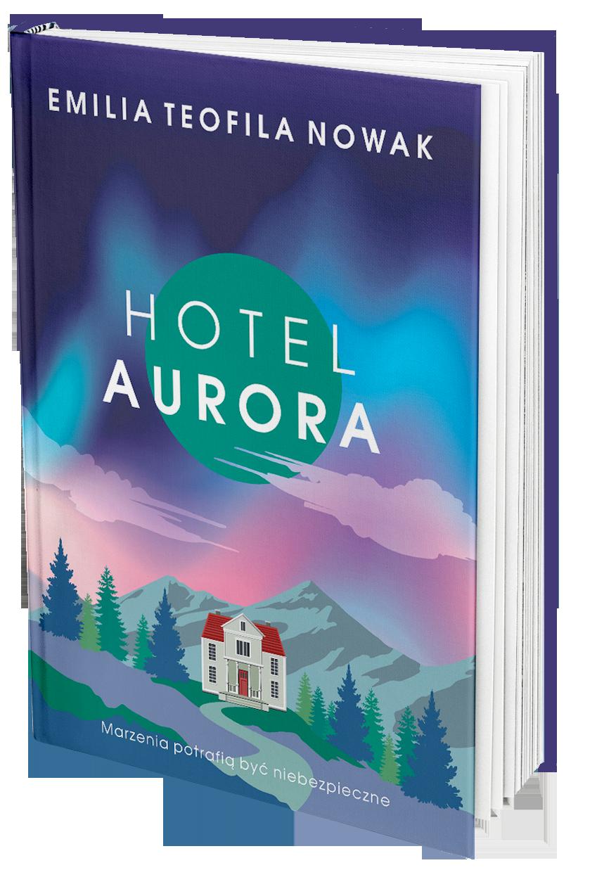 Emilia Teofila Nowak Hotel Aurora powieść
